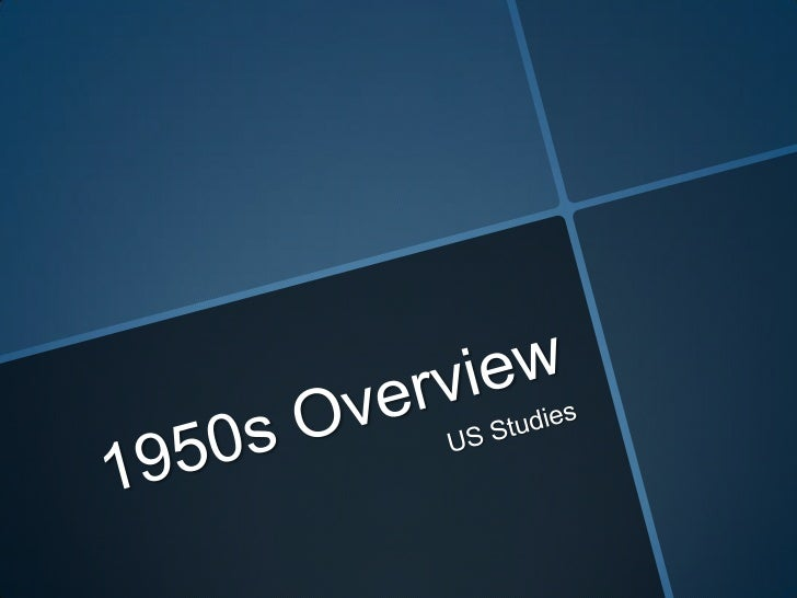1950s Overview<br />US Studies<br />