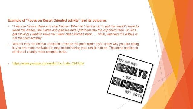 Focus on result oriented activities