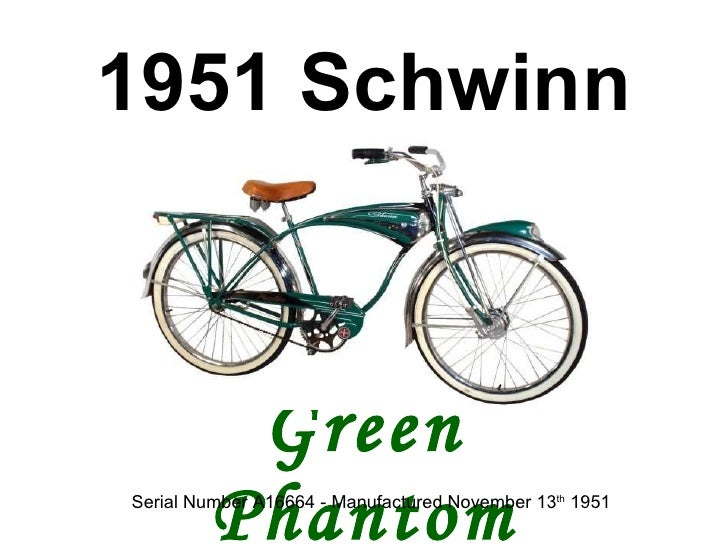 1951 Schwinn Green Phantom Serial Number A16664 - Manufactured November 13 th  1951