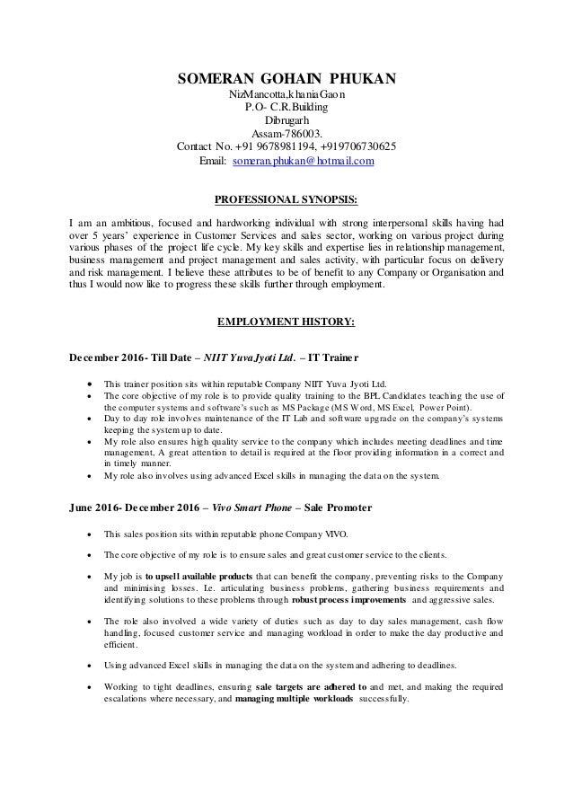SOMERAN GOHAIN PHUKAN NizMancotta,khaniaGaon P.O- C.R.Building Dibrugarh Assam-786003. Contact No. +91 9678981194, +919706...