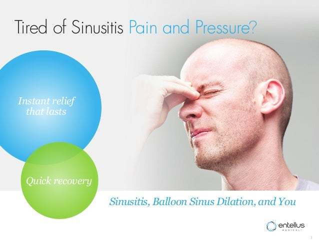 Tired of Sinusitis Pain and Pressure?Instant relief  that lasts Quick recovery                  Sinusitis, Balloon Sinus D...
