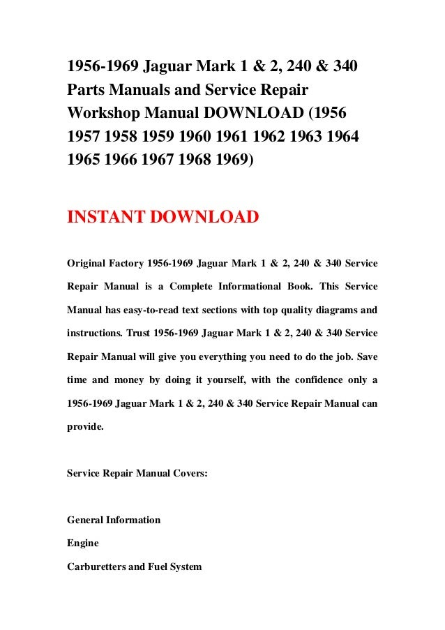 1956-1969 Jaguar Mark 1 & 2, 240 & 340Parts Manuals and Service RepairWorkshop Manual DOWNLOAD (19561957 1958 1959 1960 19...