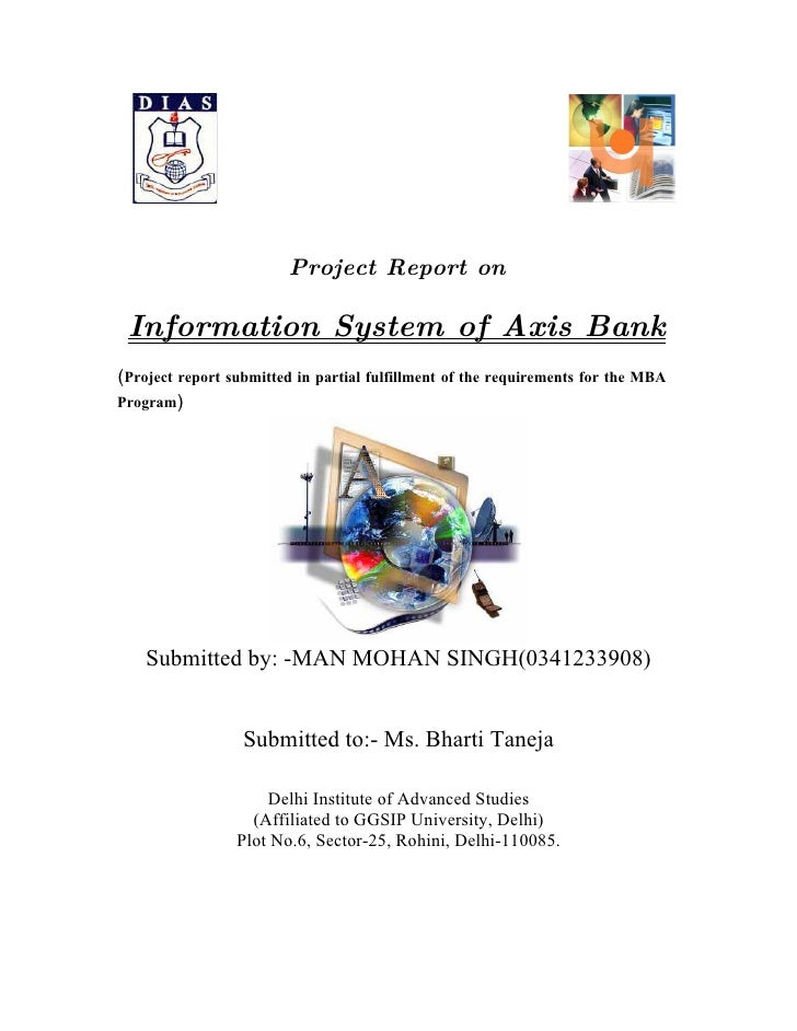Project Report on   Information System of Axis Bank (Project report submitted in partial fulfillment of the requirements f...