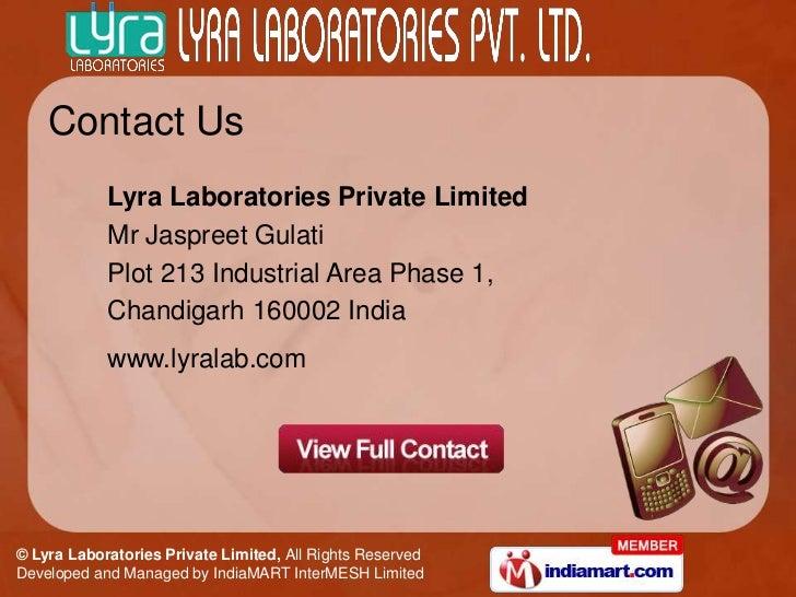 Contact Us            Lyra Laboratories Private Limited            Mr Jaspreet Gulati            Plot 213 Industrial Area ...