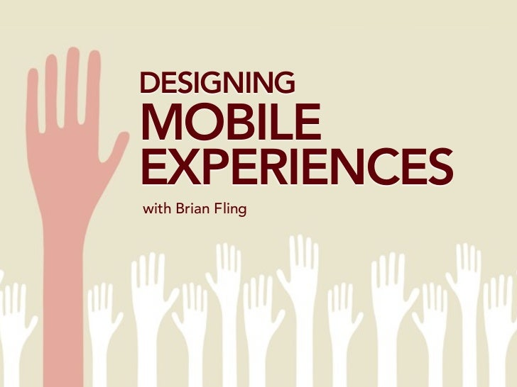 DESIGNING MOBILE EXPERIENCES with Brian Fling