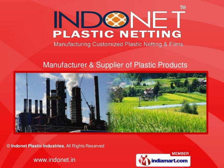 Manufacturer & Supplier of Plastic Products© Indonet Plastic Industries, All Rights Reserved             www.indonet.in