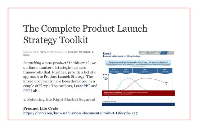 The Complete Product Launch Strategy Toolkit Contributed by Flevy on May 20, 2014 in Strategy, Marketing, & Sales Launchin...