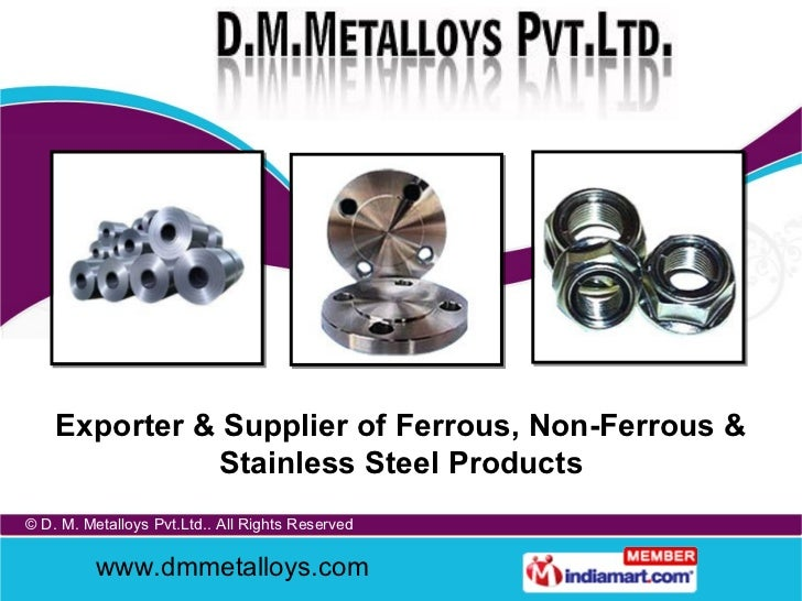 Exporter & Supplier of Ferrous, Non-Ferrous & Stainless Steel Products