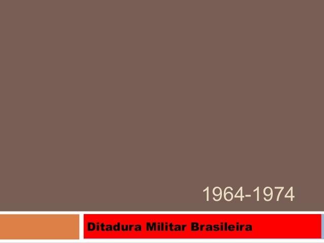 1964-1974 Ditadura Militar Brasileira