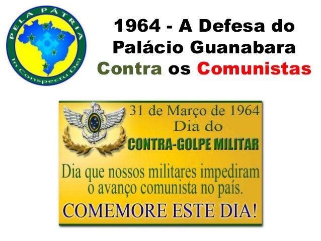 1964 - A Defesa do Palácio Guanabara Contra os Comunistas