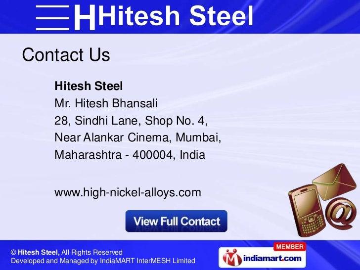 Contact Us            Hitesh Steel            Mr. Hitesh Bhansali            28, Sindhi Lane, Shop No. 4,            Near ...