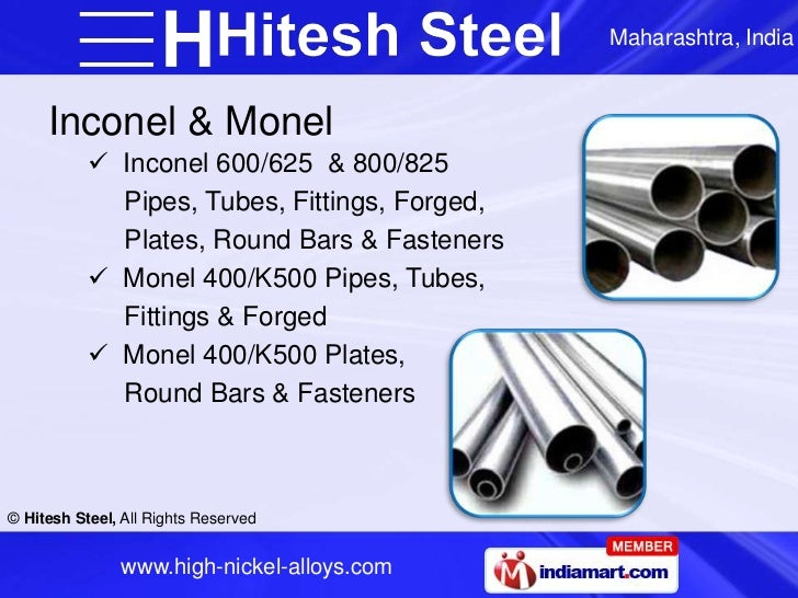 Maharashtra, India     Inconel & Monel            Inconel 600/625 & 800/825             Pipes, Tubes, Fittings, Forged,  ...