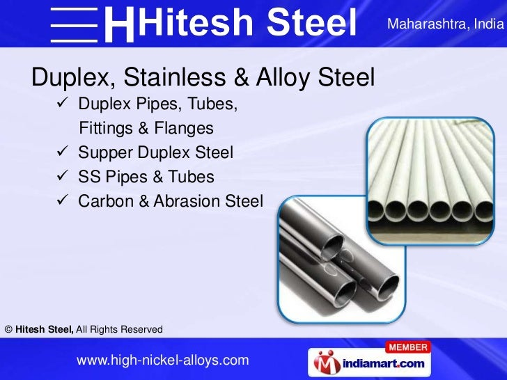 Maharashtra, India     Duplex, Stainless & Alloy Steel            Duplex Pipes, Tubes,             Fittings & Flanges    ...