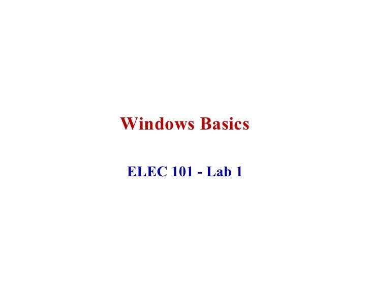 Windows Basics  ELEC 101 - Lab 1