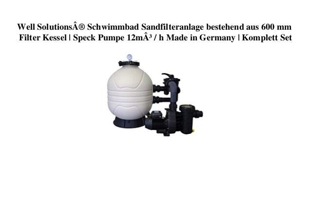 Well Solutions® Schwimmbad Sandfilteranlage bestehend aus 600 mm Filter Kessel | Speck Pumpe 12m³ / h Made in Germany | Ko...