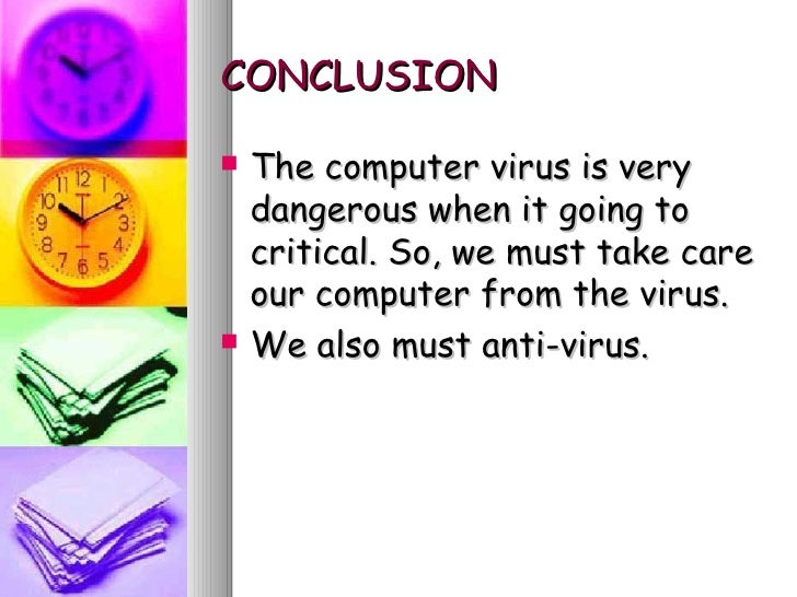 conclusion of computer virus Read computer viruses essays and research papers view and download complete sample computer viruses essays, instructions, works cited pages, and more.