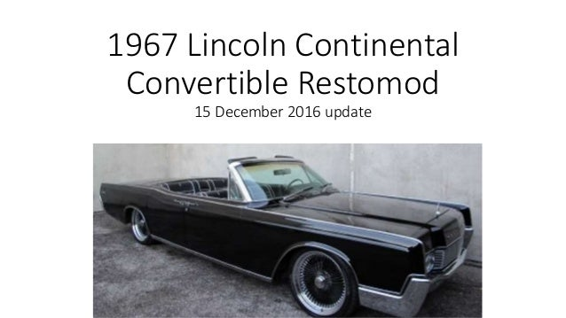 1967 lincoln continental convertible restoration v4. Black Bedroom Furniture Sets. Home Design Ideas