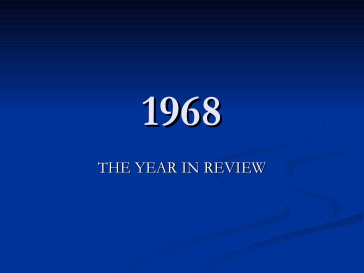 1968THE YEAR IN REVIEW