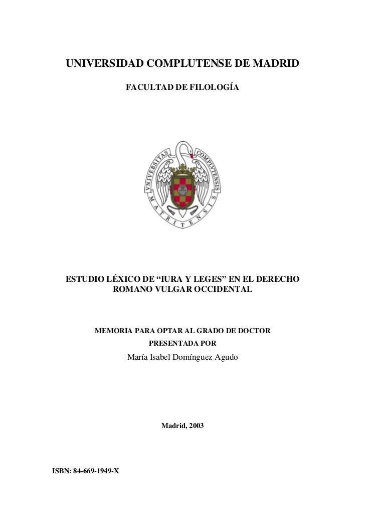 """UNIVERSIDAD COMPLUTENSE DE MADRID                      FACULTAD DE FILOLOGÍA   ESTUDIO LÉXICO DE """"IURA Y LEGES"""" EN EL DERE..."""