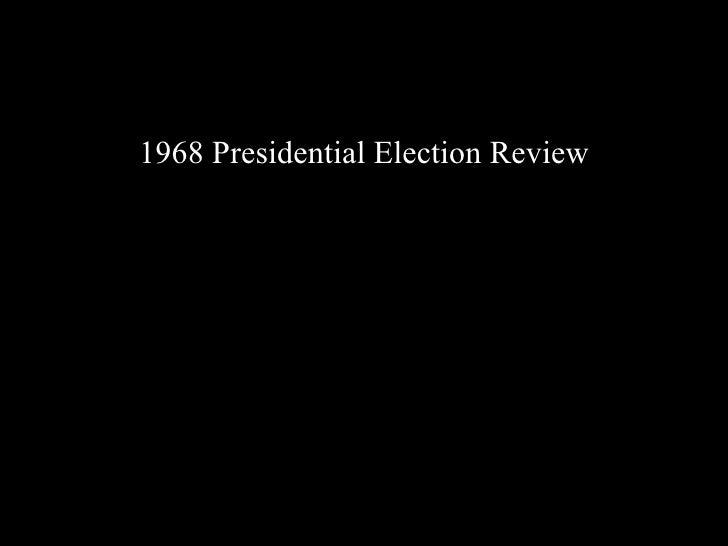 <ul><li>1968 Presidential Election Review </li></ul>