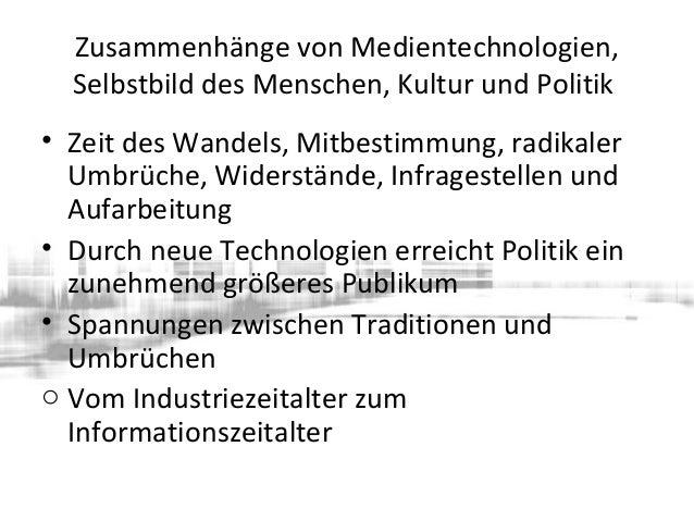 Zusammenhänge von Medientechnologien, Selbstbild des Menschen, Kultur und Politik • Zeit des Wandels, Mitbestimmung, radik...
