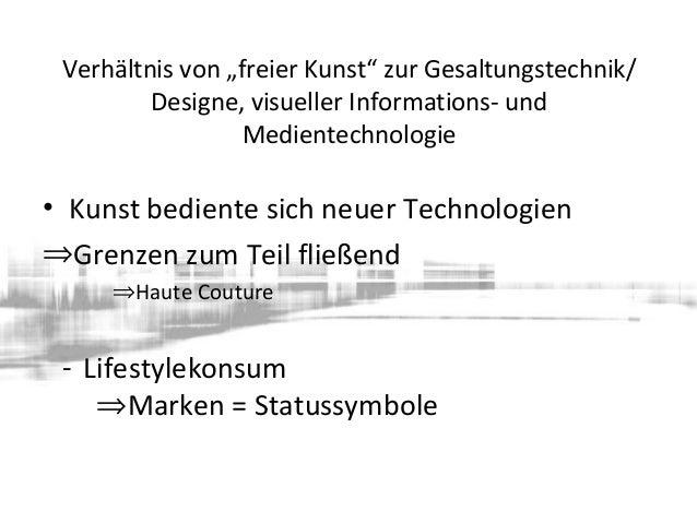 """Verhältnis von """"freier Kunst"""" zur Gesaltungstechnik/ Designe, visueller Informations- und Medientechnologie • Kunst bedien..."""