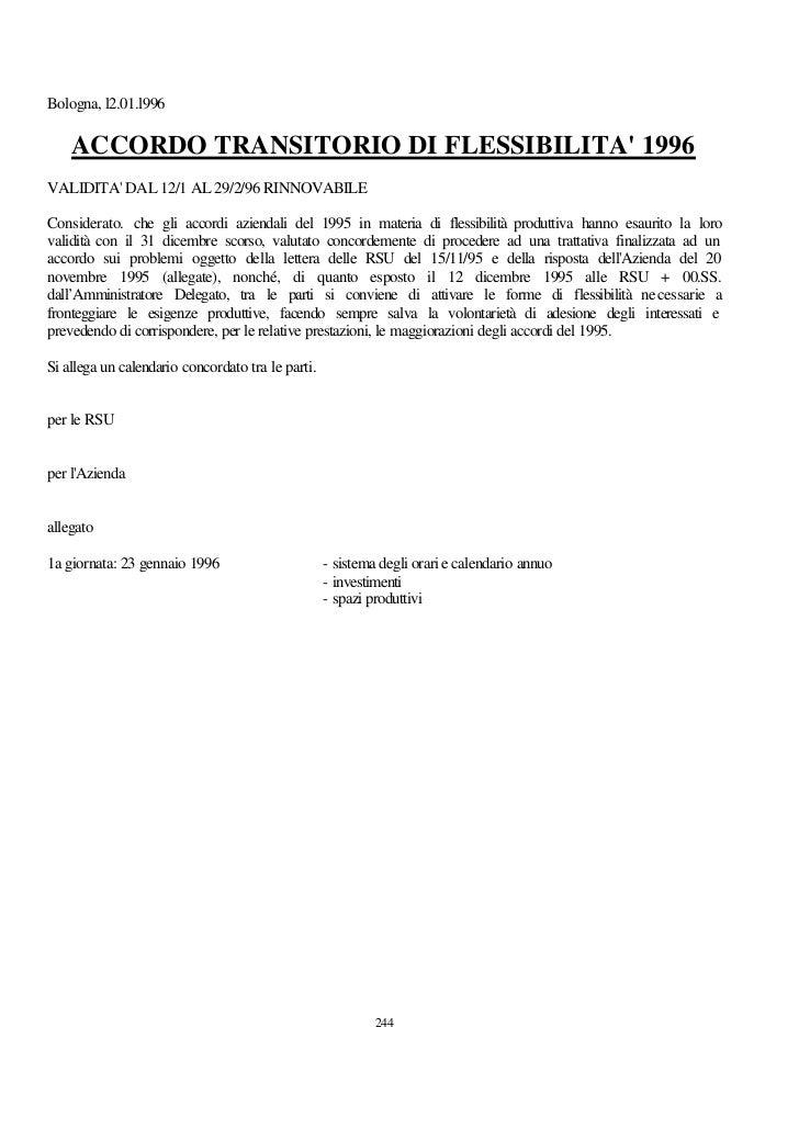 Bologna, l2.01.l996    ACCORDO TRANSITORIO DI FLESSIBILITA 1996VALIDITA DAL 12/1 AL 29/2/96 RINNOVABILEConsiderato. che gl...