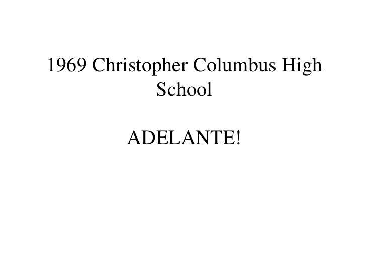 1969 Christopher Columbus High             School          ADELANTE!