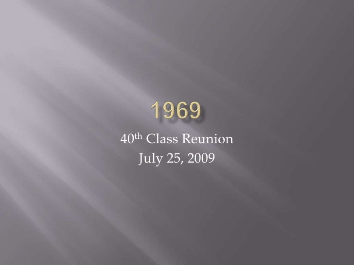 1969<br />40th Class Reunion<br />July 25, 2009<br />