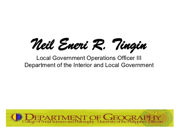 Neil Eneri R. Tingin   Local Government Operations Officer IIIDepartment of the Interior and Local Government