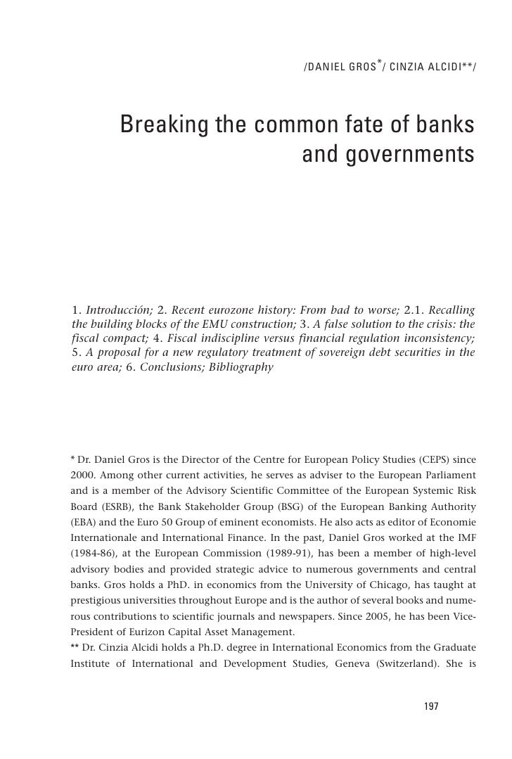 /DANIEL GROS * / CINZIA ALCIDI**/          Breaking the common fate of banks                          and governments1. In...