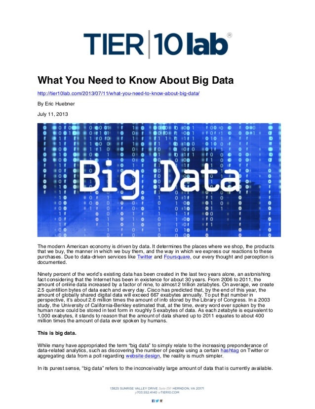 What You Need to Know About Big Data http://tier10lab.com/2013/07/11/what-you-need-to-know-about-big-data/ By Eric Huebner...