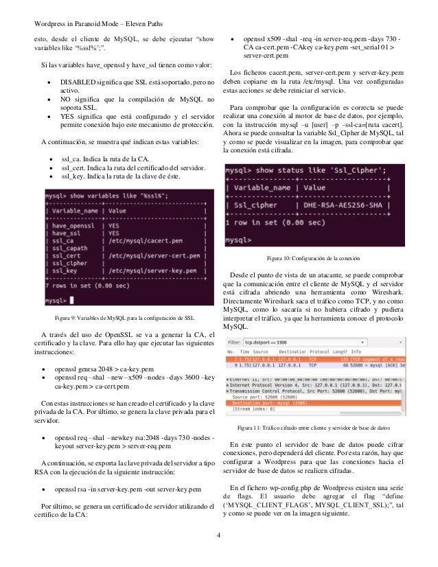 """Wordpress in Paranoid Mode – Eleven Paths 4 esto, desde el cliente de MySQL, se debe ejecutar """"show variables like '%ssl%'..."""