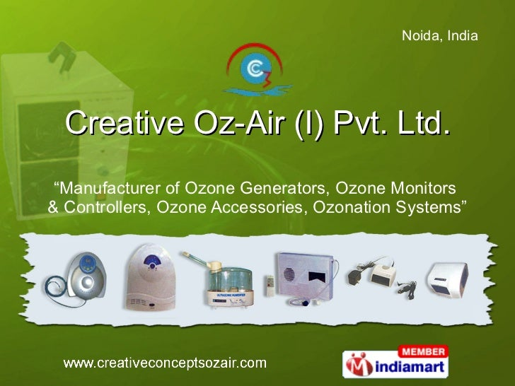 "Creative Oz-Air (I) Pvt. Ltd. "" Manufacturer of Ozone Generators, Ozone Monitors  & Controllers, Ozone Accessories, Ozonat..."
