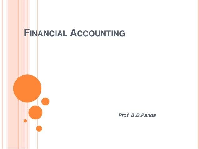 FINANCIAL ACCOUNTING                  Prof. B.D.Panda