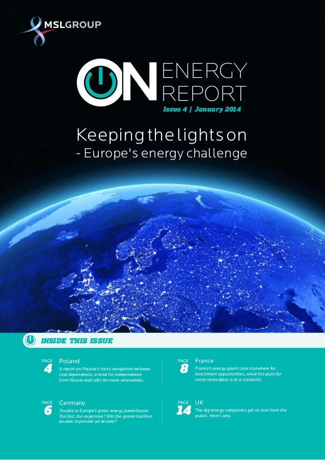ENERGY REPORT Issue 4 | January 2014  Keeping the lights on - Europe's energy challenge  INSIDE THIS ISSUE PAGE  4  PAGE  ...