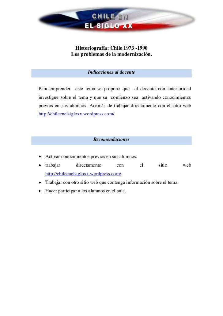Historiografía: Chile 1973 -1990                 Los problemas de la modernización.                         Indicaciones a...