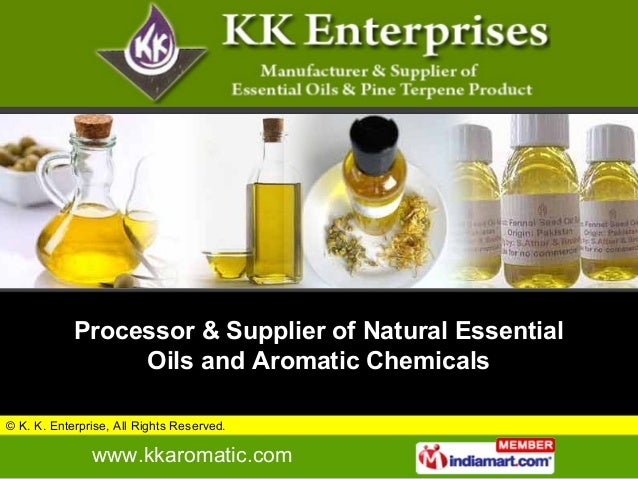 Processor & Supplier of Natural Essential                 Oils and Aromatic Chemicals© K. K. Enterprise, All Rights Reserv...