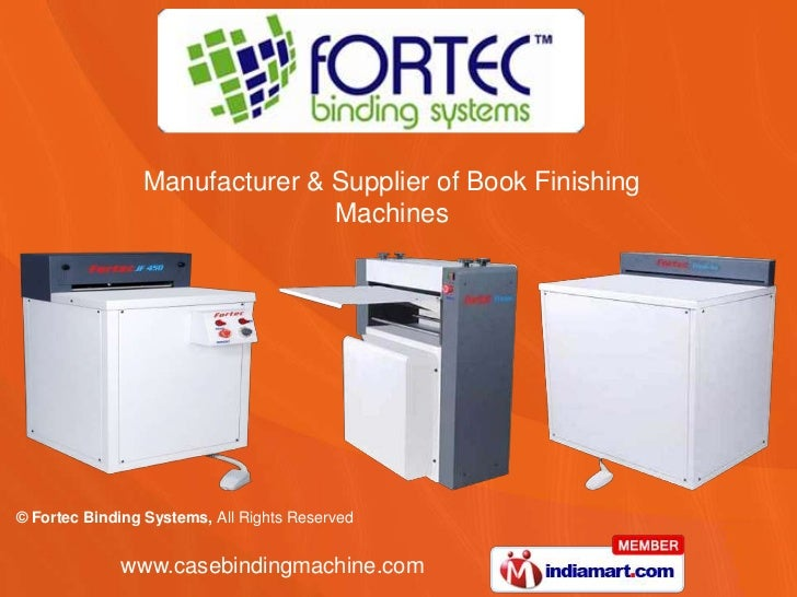 Manufacturer & Supplier of Book Finishing                               Machines© Fortec Binding Systems, All Rights Reser...