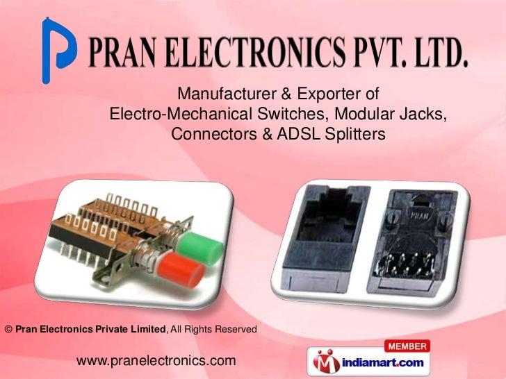 Manufacturer & Exporter of <br />Electro-Mechanical Switches, Modular Jacks, <br />Connectors & ADSL Splitters<br />