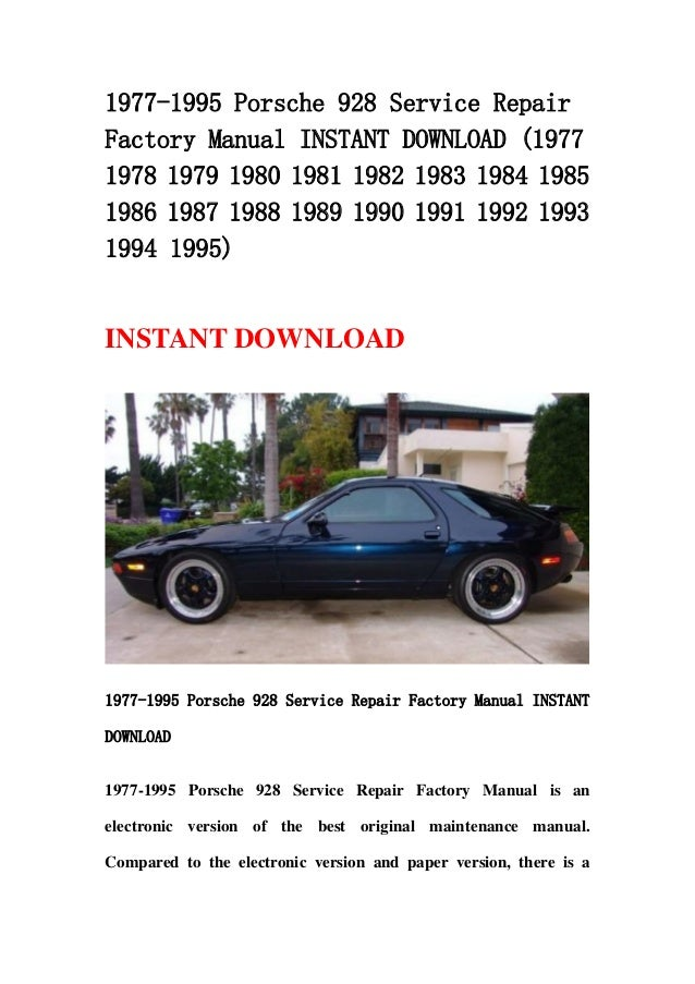 1977 1995 porsche 928 service repair factory manual instant download rh slideshare net porsche 928 service manual pdf 1981 porsche 928 owner's manual