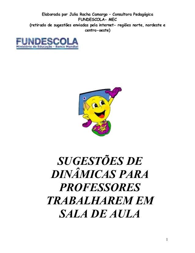 Elaborada por Julia Rocha Camargo – Consultora Pedagógica                          FUNDESCOLA- MEC(retirado de sugestões e...