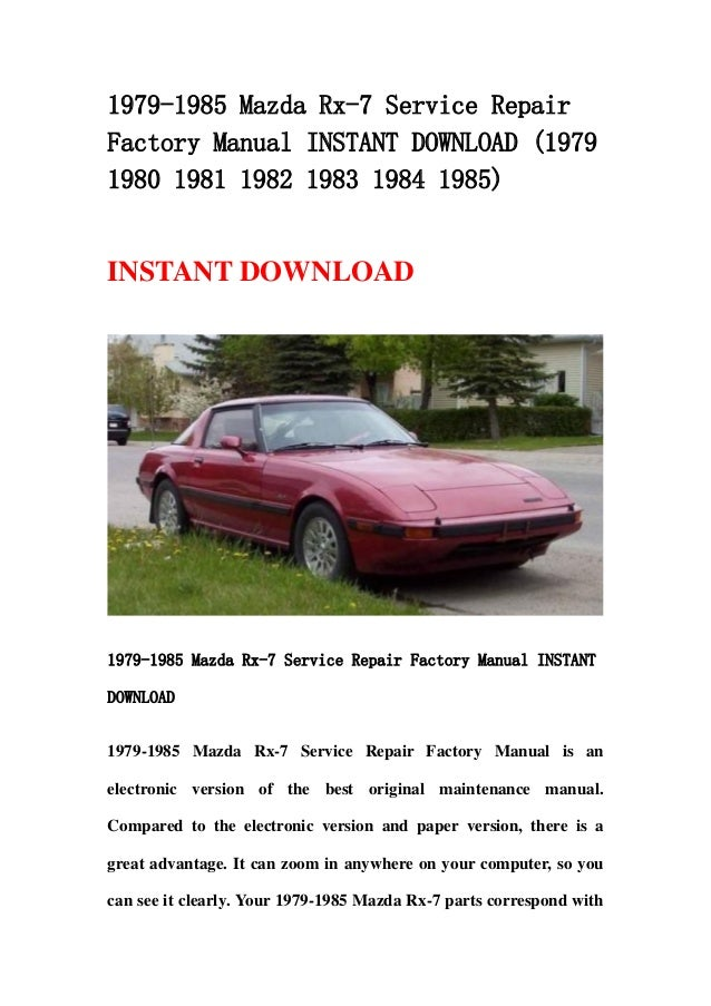 1979 1985 mazda rx 7 service repair factory manual instant download rh slideshare net