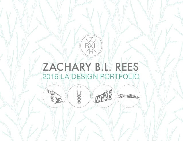 X Z B L R ZACHARY B.L. REES 2016 LA DESIGN PORTFOLIO