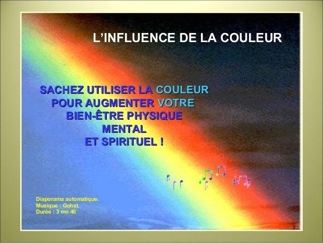 L'INFLUENCE DE LA COULEUR SACHEZ UTILISER LASACHEZ UTILISER LA COULEURCOULEUR POUR AUGMENTERPOUR AUGMENTER VOTREVOTRE BIEN...