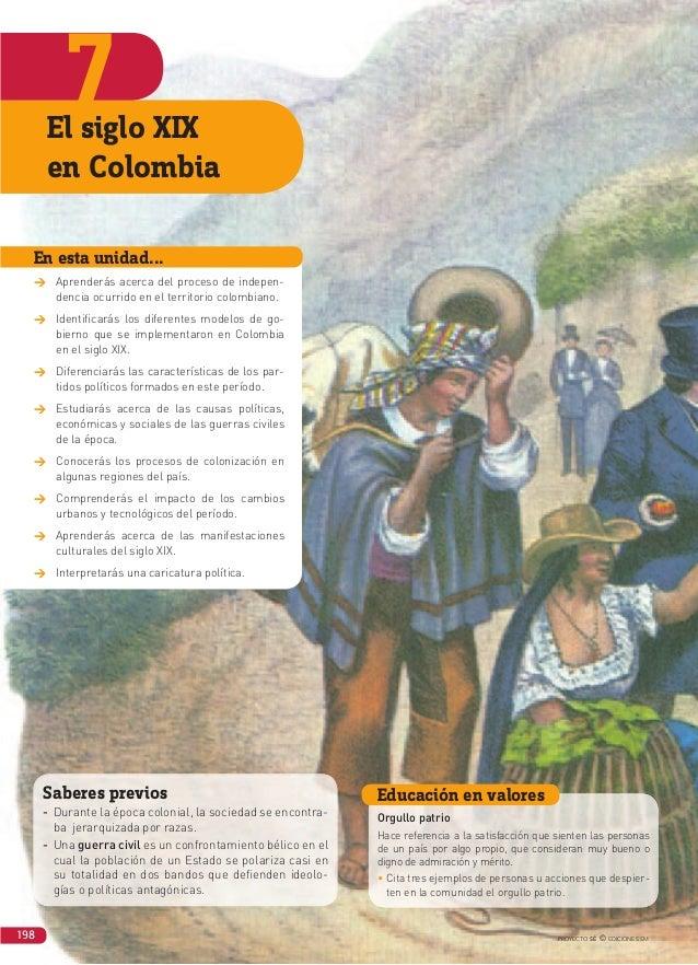 7 198 PROYECTO SÉ © EDICIONES SM El siglo XIX en Colombia En esta unidad... w Aprenderás acerca del proceso de indepen- de...