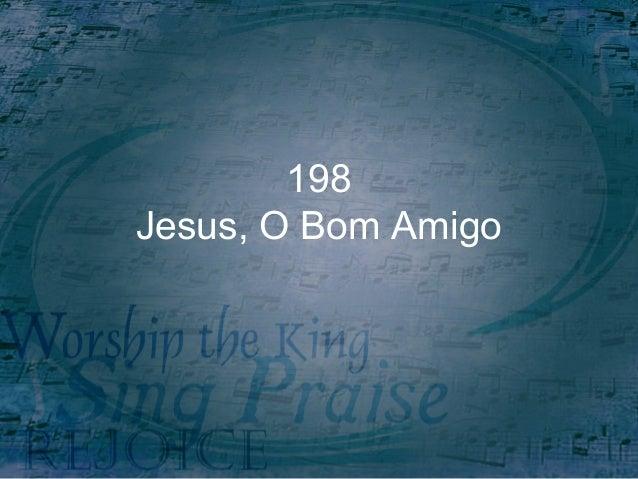198 Jesus, O Bom Amigo