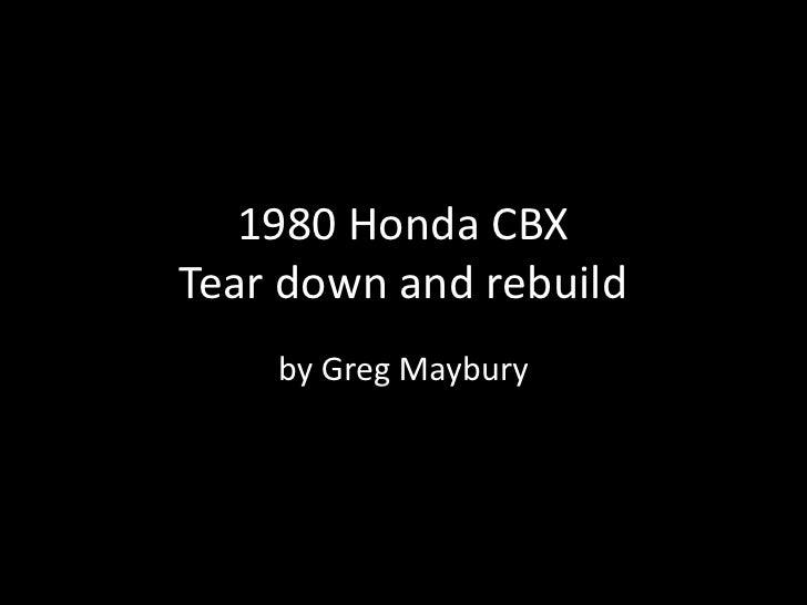 1980 Honda CBXTear down and rebuild<br />by Greg Maybury<br />