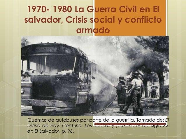 1970- 1980 La Guerra Civil en Elsalvador, Crisis social y conflictoarmadoQuemas de autobuses por parte de la guerrilla. To...