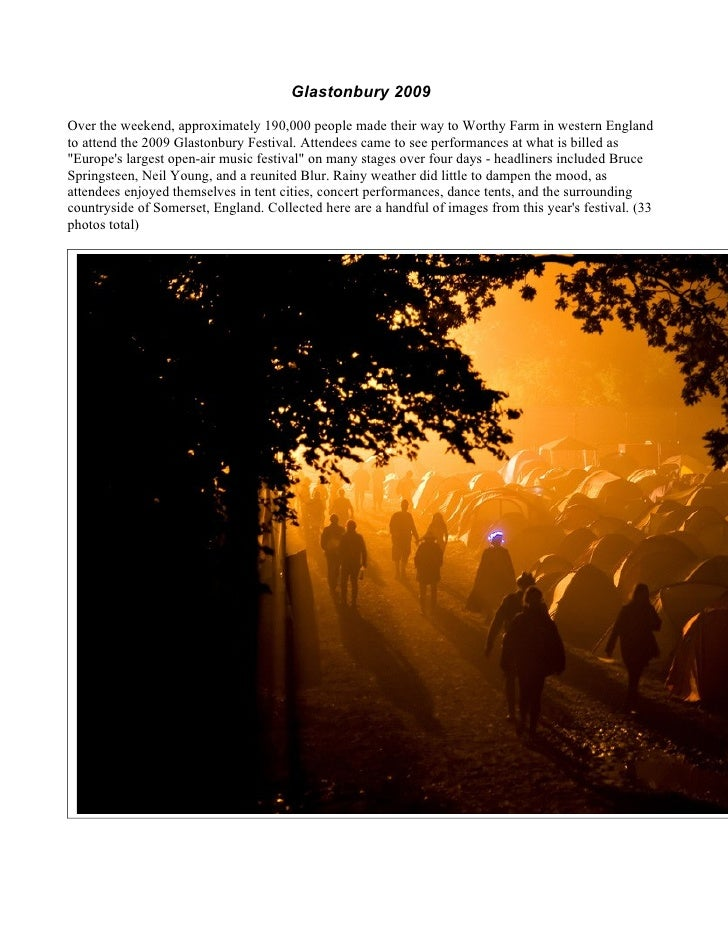 Glastonbury 2009  Over the weekend, approximately 190,000 people made their way to Worthy Farm in western England to atten...